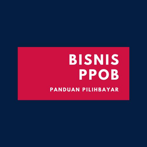 Panduan bisnis loket ppob pilihbayar yang sukses