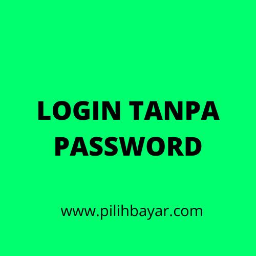login pilihbayar tanpa password dan cukup mudah